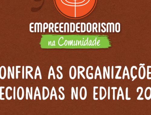 Confira as organizações selecionadas no edital Empreendedorismo na Comunidade