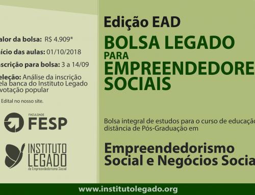 Estão abertas as inscrições para a Bolsa Legado para Empreendedores Sociais – edição EAD